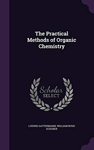 9781346832852: The Practical Methods of Organic Chemistry
