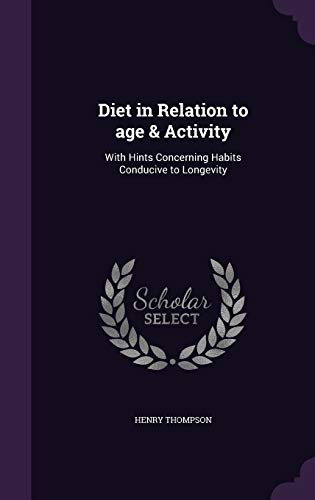 9781346833385: Diet in Relation to age & Activity: With Hints Concerning Habits Conducive to Longevity