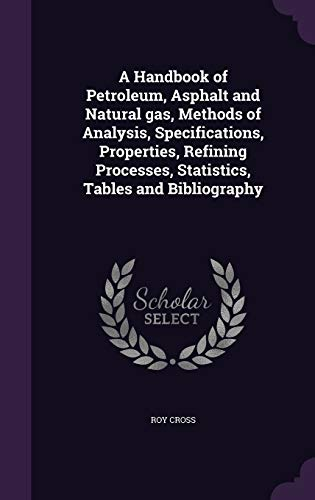 9781346835273: A Handbook of Petroleum, Asphalt and Natural gas, Methods of Analysis, Specifications, Properties, Refining Processes, Statistics, Tables and Bibliography