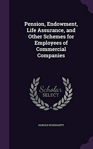 9781346838359: Pension, Endowment, Life Assurance, and Other Schemes for Employees of Commercial Companies
