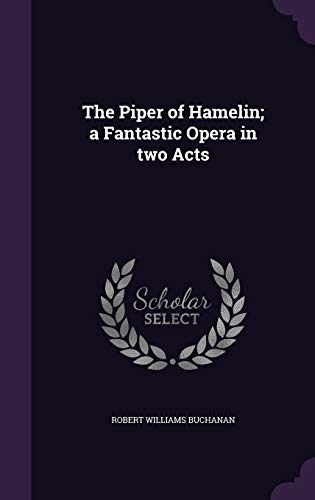 9781346854663: The Piper of Hamelin; a Fantastic Opera in two Acts