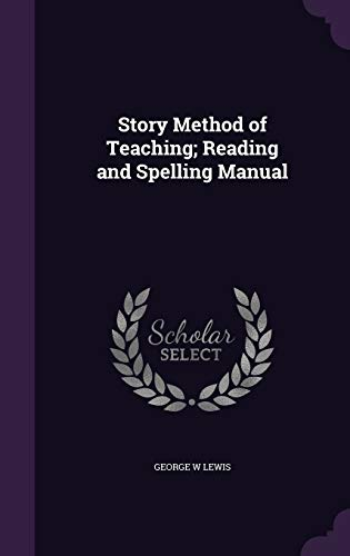 9781346855608: Story Method of Teaching; Reading and Spelling Manual