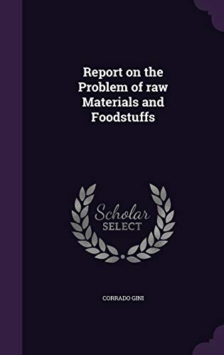9781346861678: Report on the Problem of Raw Materials and Foodstuffs