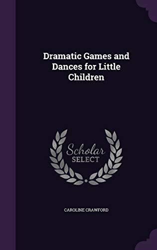 9781346862194: Dramatic Games and Dances for Little Children