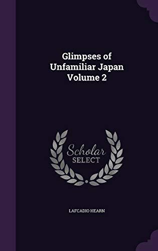 9781346873688: Glimpses of Unfamiliar Japan Volume 2