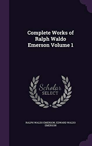 9781346875439: Complete Works of Ralph Waldo Emerson Volume 1