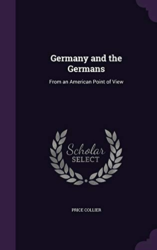 9781346875590: Germany and the Germans: From an American Point of View