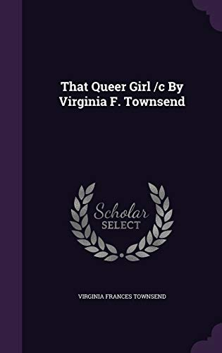 9781346909233: That Queer Girl /c By Virginia F. Townsend
