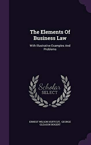 9781346920672: The Elements Of Business Law: With Illustrative Examples And Problems
