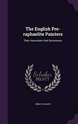 9781346928296: The English Pre-raphaelite Painters: Their Associates And Successors