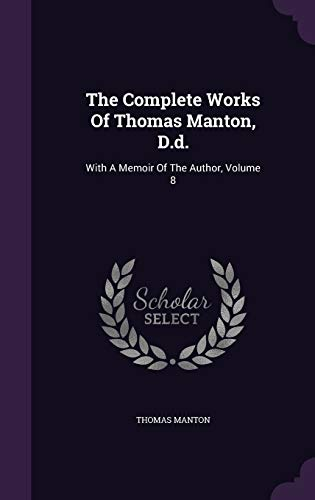 9781346933375: The Complete Works Of Thomas Manton, D.d.: With A Memoir Of The Author, Volume 8