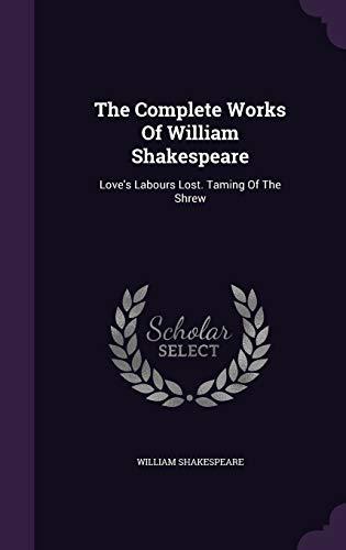 The Complete Works of William Shakespeare: Love: William Shakespeare