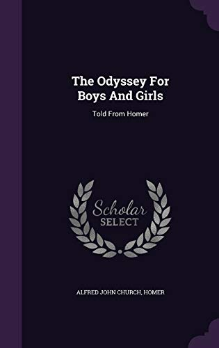 9781346949062: The Odyssey For Boys And Girls: Told From Homer
