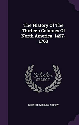 9781346955896: The History Of The Thirteen Colonies Of North America, 1497-1763