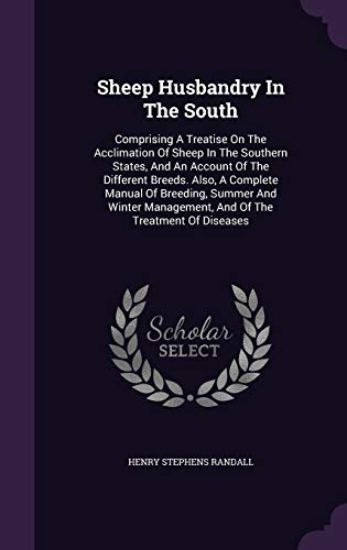 9781346961088: Sheep Husbandry In The South: Comprising A Treatise On The Acclimation Of Sheep In The Southern States, And An Account Of The Different Breeds. Also, ... Management, And Of The Treatment Of Diseases