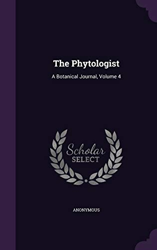 9781346966939: The Phytologist: A Botanical Journal, Volume 4