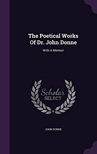 9781346967813: The Poetical Works of Dr. John Donne: With a Memoir