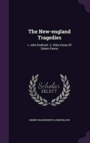 9781346990019: The New-england Tragedies: I. John Endicott. Ii. Giles Corey Of Salem Farms