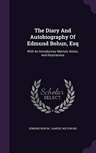 9781346991351: The Diary And Autobiography Of Edmund Bohun, Esq: With An Introductory Memoir, Notes, And Illustrations