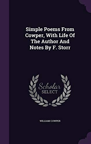9781347018415: Simple Poems From Cowper, With Life Of The Author And Notes By F. Storr