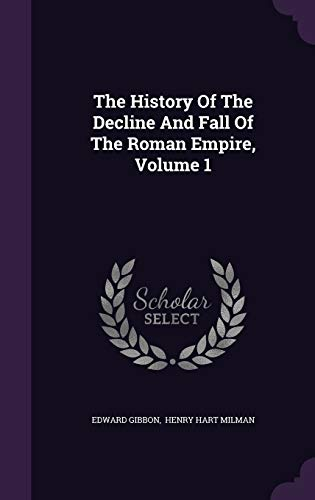 9781347019603: The History Of The Decline And Fall Of The Roman Empire, Volume 1