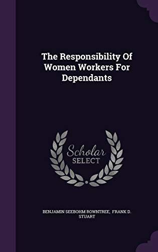 9781347023549: The Responsibility Of Women Workers For Dependants