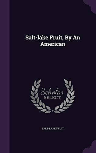 9781347036822: Salt-lake Fruit, By An American