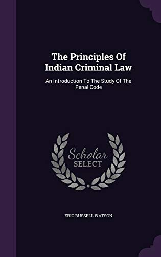 9781347041581: The Principles Of Indian Criminal Law: An Introduction To The Study Of The Penal Code