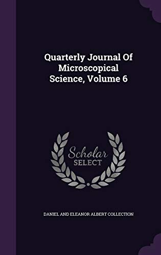 9781347050965: Quarterly Journal Of Microscopical Science, Volume 6