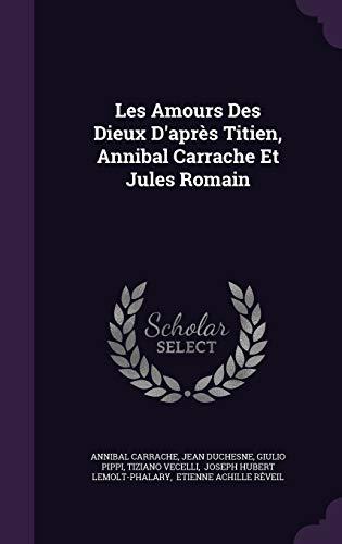 9781347057513: Les Amours Des Dieux D'après Titien, Annibal Carrache Et Jules Romain