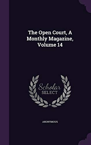 9781347075548: The Open Court, A Monthly Magazine, Volume 14