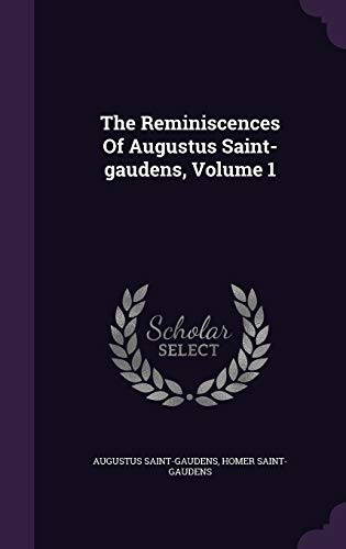 9781347081198: The Reminiscences Of Augustus Saint-gaudens, Volume 1