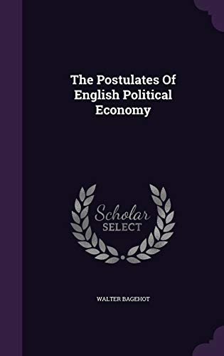 9781347095867: The Postulates of English Political Economy
