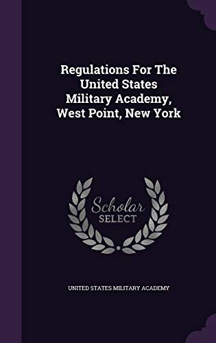 9781347106907: Regulations For The United States Military Academy, West Point, New York