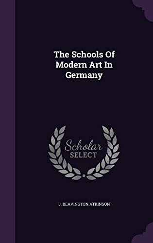 9781347108987: The Schools Of Modern Art In Germany