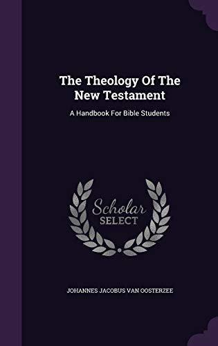 9781347109243: The Theology Of The New Testament: A Handbook For Bible Students