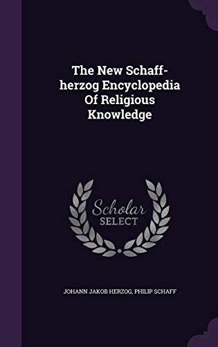 9781347125083: The New Schaff-herzog Encyclopedia Of Religious Knowledge