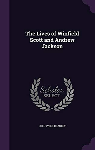 9781347134863: The Lives of Winfield Scott and Andrew Jackson