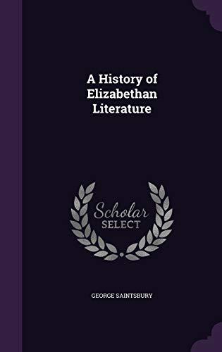 9781347136607: A History of Elizabethan Literature