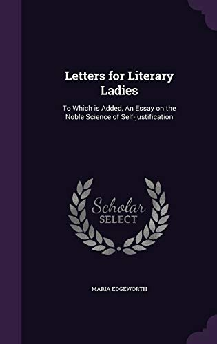 9781347137376: Letters for Literary Ladies: To Which is Added, An Essay on the Noble Science of Self-justification