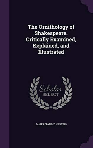 9781347137857: The Ornithology of Shakespeare. Critically Examined, Explained, and Illustrated