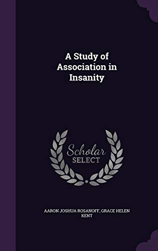 9781347141663: A Study of Association in Insanity