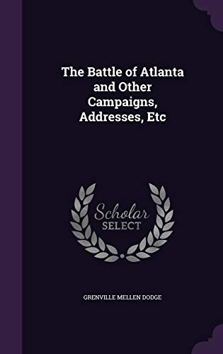 9781347144763: The Battle of Atlanta and Other Campaigns, Addresses, Etc
