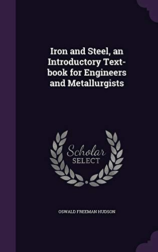 9781347155295: Iron and Steel, an Introductory Text-book for Engineers and Metallurgists