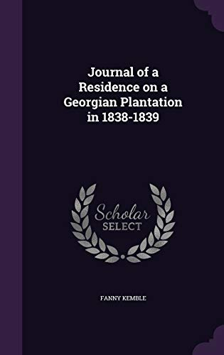 9781347157299: Journal of a Residence on a Georgian Plantation in 1838-1839