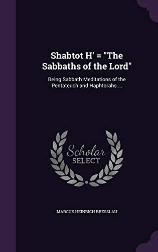 Shabtot H = the Sabbaths of the: Marcus Heinrich Bresslau
