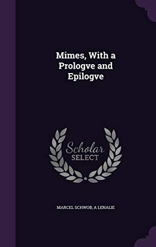 9781347160671: Mimes, With a Prologve and Epilogve