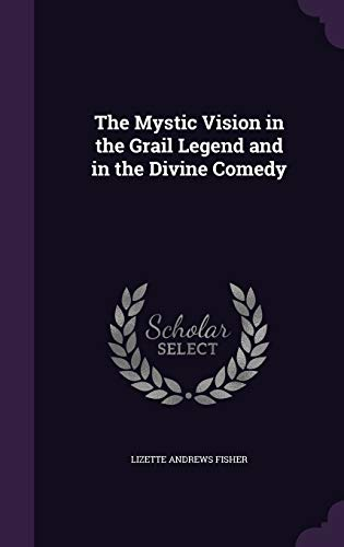 9781347161319: The Mystic Vision in the Grail Legend and in the Divine Comedy