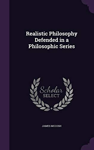 9781347164785: Realistic Philosophy Defended in a Philosophic Series