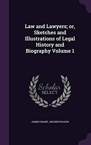 9781347175064: Law and Lawyers; or, Sketches and Illustrations of Legal History and Biography Volume 1